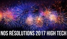 Nos 12 résolutions 2017 High Tech